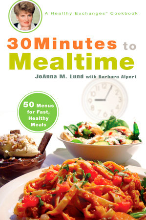30 Minutes to Mealtime by JoAnna M. Lund and Barbara Alpert