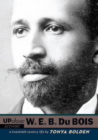 W. E. B. Du Bois by Tonya Bolden