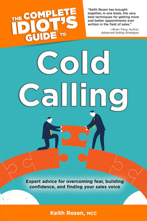 The Complete Idiot's Guide to Cold Calling by Keith Rosen MCC