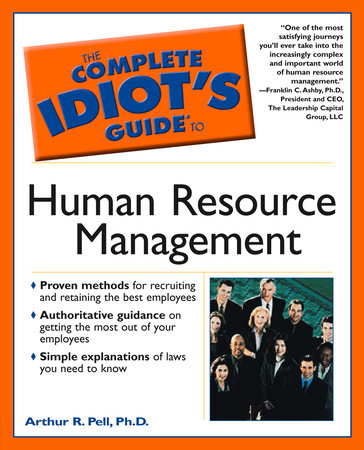 The Complete Idiot's Guide to Human Resource Management by Arthur Pell