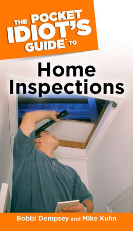 The Pocket Idiot's Guide to Home Inspections by Mike Kuhn and Bobbi Dempsey