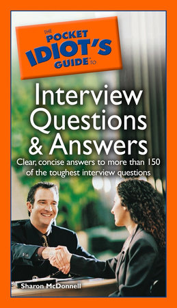 The Pocket Idiot's Guide to Interview Questions And Answers by Sharon McDonnell