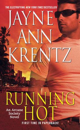 Running Hot by Jayne Ann Krentz