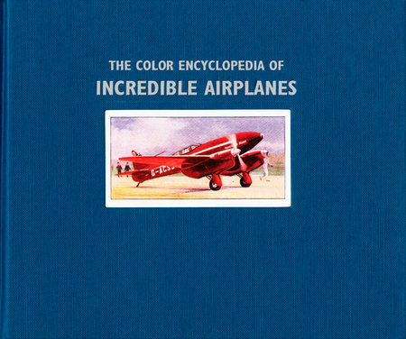 The Color Encyclopedia of Incredible Airplanes by Philip Jarrett