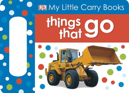 My Little Carry Book: Things That Go by DK