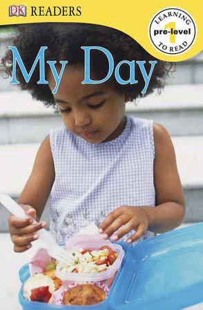 DK Readers L0: My Day by DK