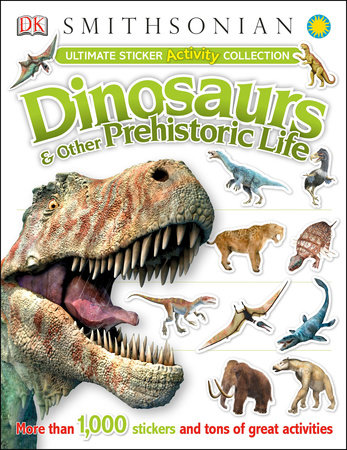 Ultimate Sticker Activity Collection: Dinosaurs and Other Prehistoric Life by DK