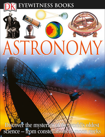 DK Eyewitness Books: Astronomy by Kristen Lippincott
