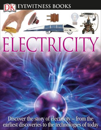 DK Eyewitness Books: Electricity by Steve Parker