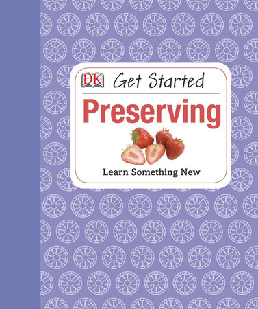 Get Started: Preserving by Susannah Steel