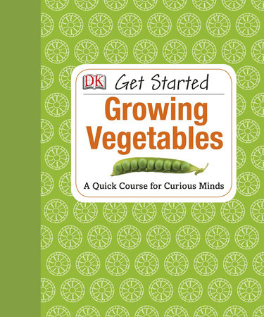 Get Started: Growing Vegetables by Simon Akeroyd