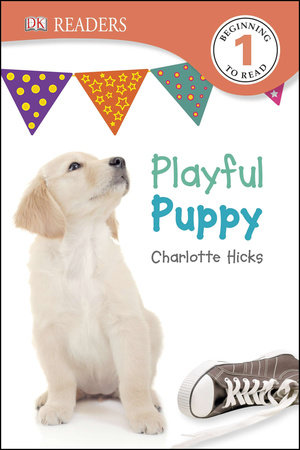 DK Readers L1: Playful Puppy by Charlotte Hicks