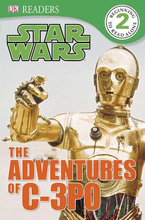 DK Readers L2: Star Wars: The Adventures of C-3PO by Shari Last