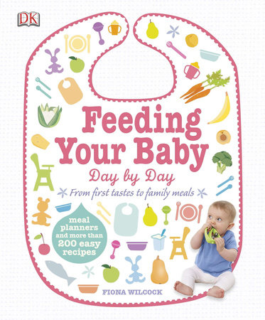 Feeding Your Baby Day by Day by Fiona Wilcock