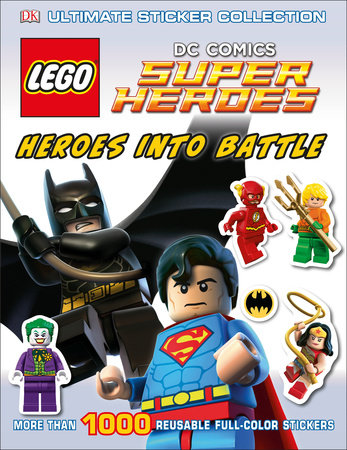 Ultimate Sticker Collection: LEGO® DC Comics Super Heroes: Heroes into Battle by Julia March