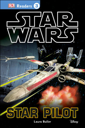 DK Readers L3: Star Wars: Star Pilot by Laura Buller and Tori Kosara