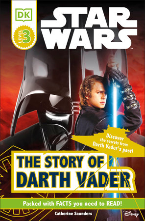 DK Readers L3: Star Wars: The Story of Darth Vader by Catherine Saunders and Tori Kosara