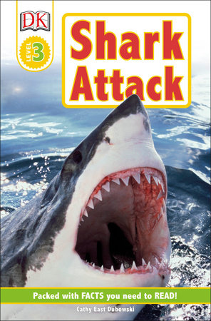DK Readers L3: Shark Attack! by Cathy East Dubowski
