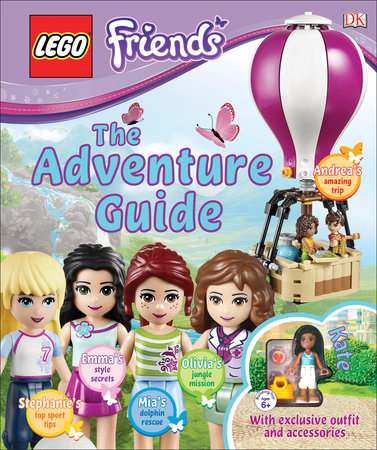 LEGO FRIENDS: The Adventure Guide by DK