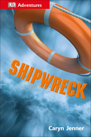DK Adventures: Shipwreck by Caryn Jenner