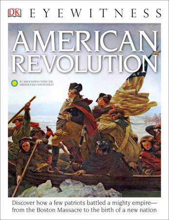 DK Eyewitness Books: American Revolution by Stuart Murray