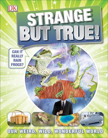 Strange But True! by DK Publishing