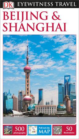 DK Eyewitness Beijing and Shanghai by DK Eyewitness