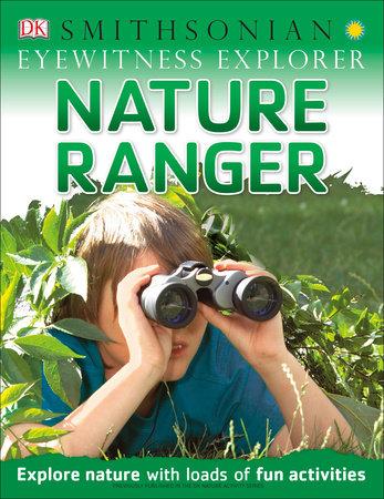 Eyewitness Explorer: Nature Ranger by DK