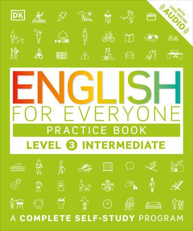 English for Everyone: Level 3: Intermediate, Practice Book