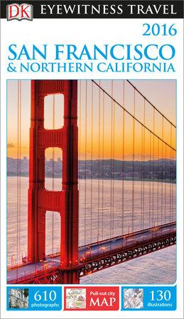 DK Eyewitness Travel Guide San Francisco and Northern California by DK Eyewitness