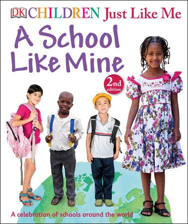 Children Just Like Me: A School Like Mine by DK