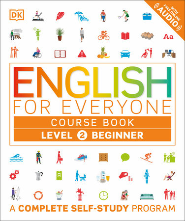 English for Everyone: Level 2: Beginner, Course Book by DK