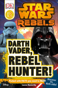 DK Readers L2: Star Wars Rebels: Darth Vader, Rebel Hunter!