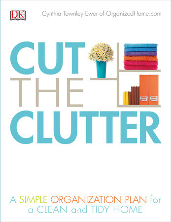 Cut the Clutter by Cynthia Ewer