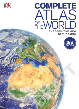 Complete Atlas of the World, 3rd Edition by DK