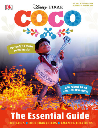 Disney Pixar: Coco: The Essential Guide by DK