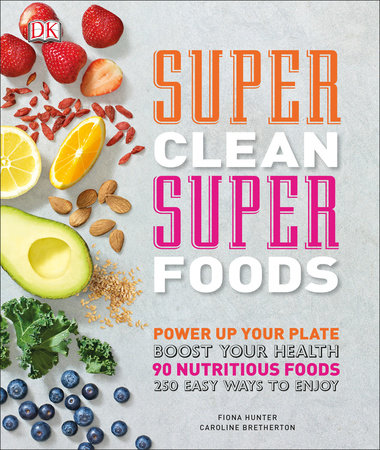 Super Clean Super Foods by Caroline Bretherton and Fiona Hunter