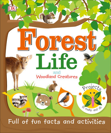 Forest Life and Woodland Creatures by DK
