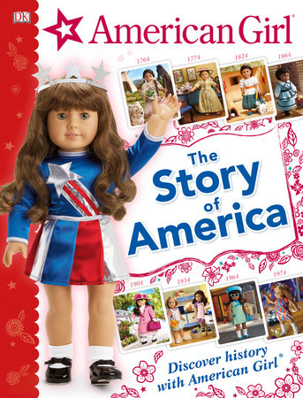 American Girl: The Story of America by DK