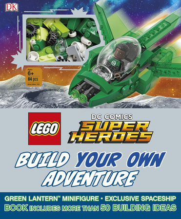LEGO DC Comics Super Heroes Build Your Own Adventure by DK and Daniel Lipkowitz