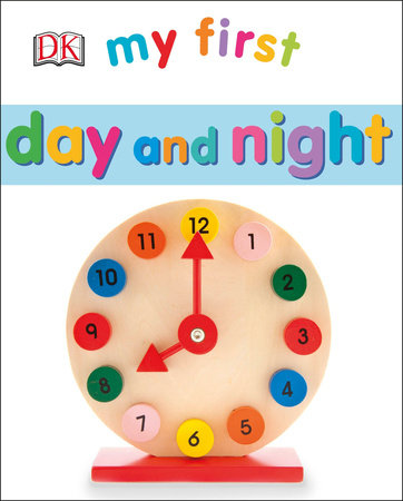 My First Day and Night by DK