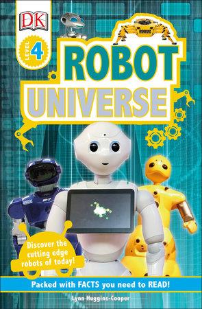 DK Readers L4 Robot Universe by Lynn Huggins-Cooper