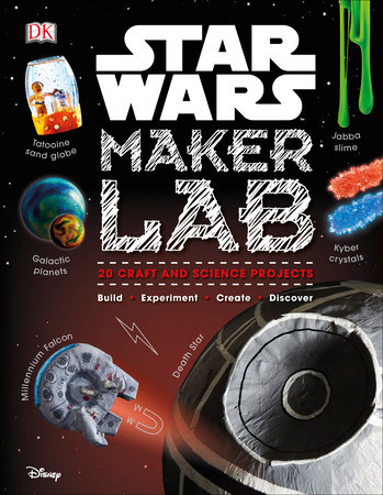 Star Wars Maker Lab by Liz Lee Heinecke and Cole Horton