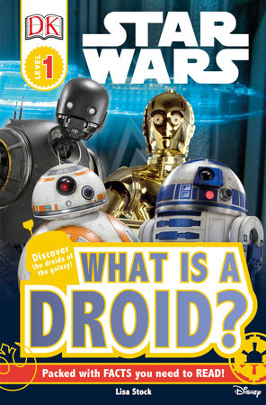 DK Readers L1: Star Wars : What is a Droid? by Lisa Stock
