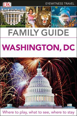 DK Eyewitness Family Guide Washington, DC by DK Eyewitness