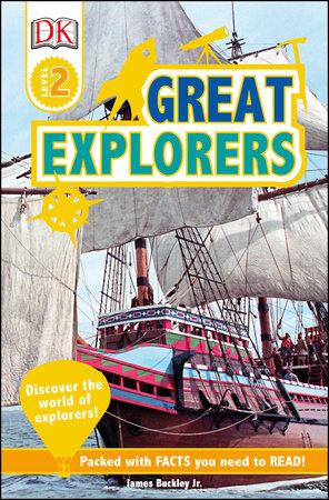 DK Readers L2: Great Explorers by James Buckley, Jr.