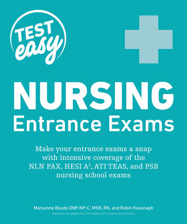 Nursing Entrance Exams by Maryanne Baudo NP-C, MSN, RN and Robin Kavanagh