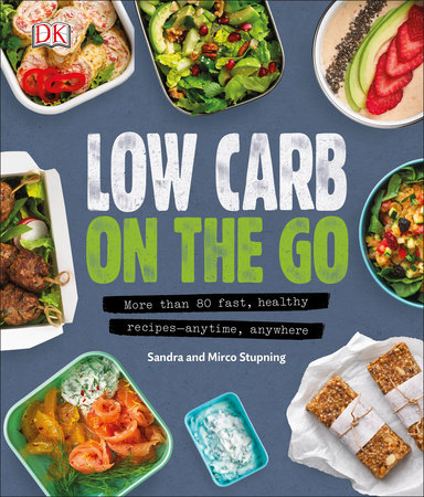 Low Carb On The Go by Sandra Stupning and Mirco Stupning