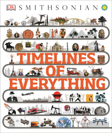 Timelines of Everything by DK