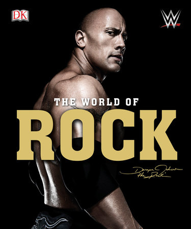WWE: The World of the Rock by Steven Pantaleo